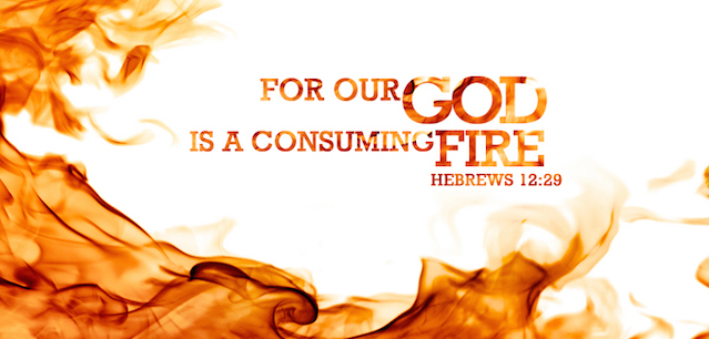 Image result for our god is a consuming fire